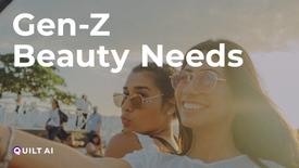 Gen-Z Beauty Needs