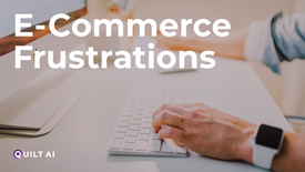 E-Commerce Frustrations