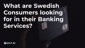 What do Swedish Consumers Look for in a Bank?