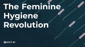 The Feminine Hygiene Revolution