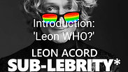 'Leon Who?' from SUB-LEBRITY