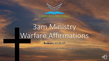 Warfare Affirmation Video - Romans 13 vs 11-14