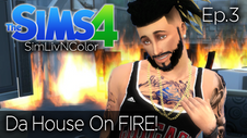 03 WHO BURNED THE HOUSE DOWN!  Sims 4 Gameplay  Ep. 3