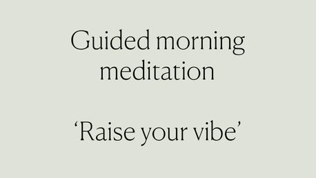 Raise Your Vibration Morning Meditation
