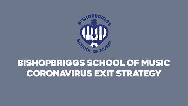 Bishopbriggs School of Music - Coronavirus Exit Strategy