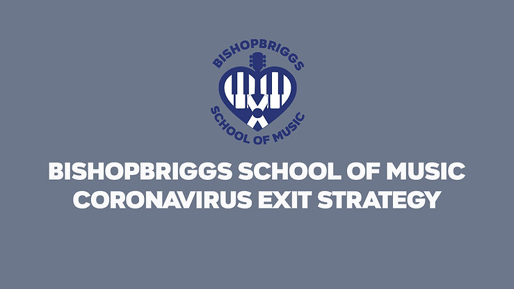 Bishopbriggs School of Music - Coronavirus Exit Strategy