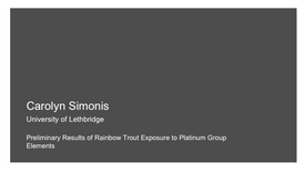 Preliminary Results of Rainbow Trout Exposure to Platinum Group Elements