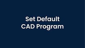 Setting Default CAD Program