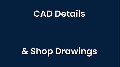 CAD Details & Shop Drawings