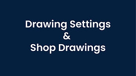 Settings and Shop Drawings