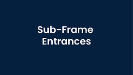 Creating a Sub-Frame Entrance