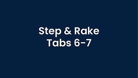Step and Rake - Tabs 6 and 7