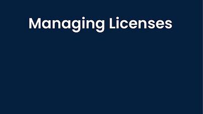 Managing Your Licenses