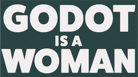 Godot is a Woman