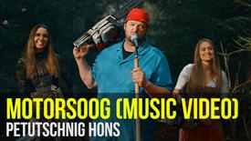 PETUTSCHNIG HONS: Motorsoog (Offizielles Musikvideo)