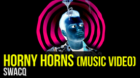 SWACQ: Horny Horns (Official Music Video)
