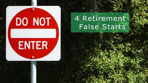 False Starts: Paths to avoid when starting retirement