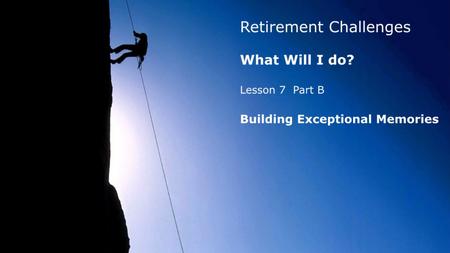 #7–Part B - Building Exceptional Memories