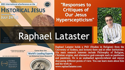 """5. """"Responses to Critiques of Our Jesus Hyperscepticism"""" (Raphael Lataster)"""