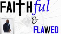 Faithful & Flawed