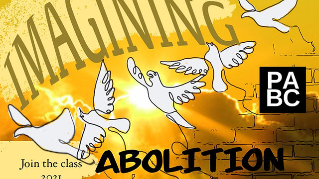 Imagining Abolition, a class about becoming an Abolitionist Church