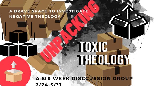UnPacking Toxic Theology