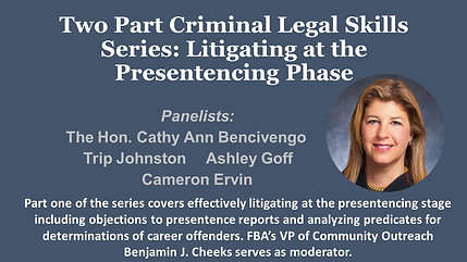 Two Part Criminal Legal Skills Series:  Litigating at the Presentencing Phase