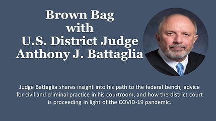 Brown Bag with U.S. District Judge Anthony J. Battaglia