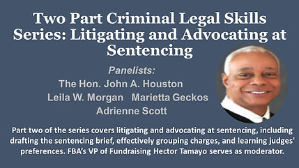 Two Part Criminal Legal Skills Series:  Litigating and Advocating at Sentencing