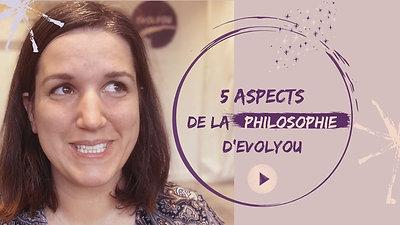 5 aspects de la philosophie d'EVOLYOU