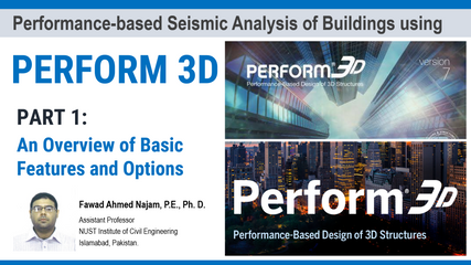 Part 1: PERFORM 3D v8 - An Overview of Interface, Features and Options