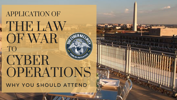 CSFI Cyber Views - Application of the Law of War to Cyber Operations