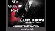 G.Luca Turconi - Fortuna che ci sei - Acoustic Version - GLTMUSIC PRODUCTION