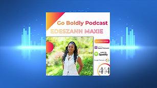 Go Boldly: Edeszann Maxie