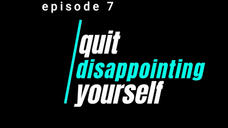 Quit Disappointing Yourself