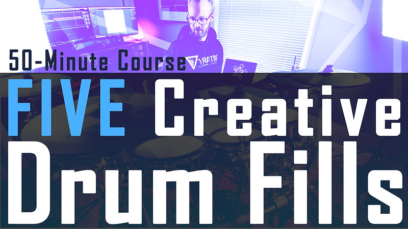 5x Creative Drum Fills (50-minute Course)