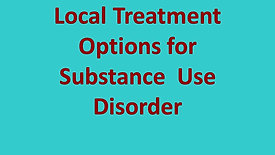 Local Treatment Options for Substance Use Disorder