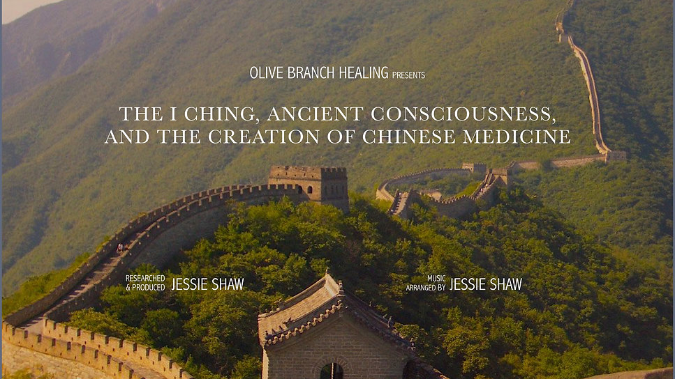 The I Ching, Ancient Consciousness, and the Creation of Chinese Medicine
