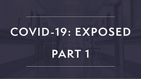 Covid-19: EXPOSED (Part 1)