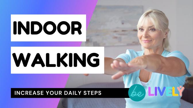 Indoor walking   15 minutes