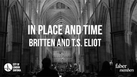 Benjamin Britten & T.S. Eliot - In Place and Time