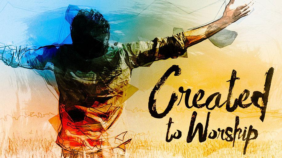 CREATED TO WORSHIP       Volume 1