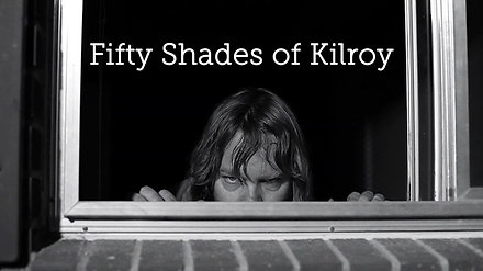Fifty Shades of Kilroy - Teaser Trailer