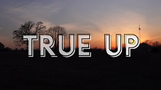 True Up - In House Teaser