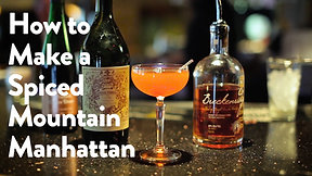 Spiced Mountain Manhattan- The Famous