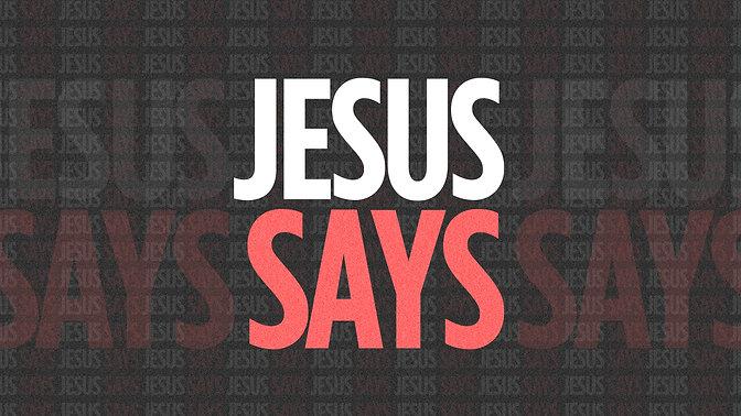 Palm Sunday: Jesus Says Week 7