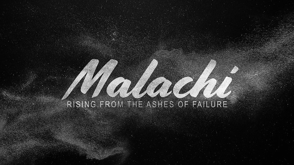 Malachi: Rising From the Ashes of Failure