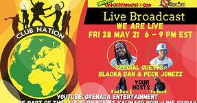 Club Nation Blaka Dan & Peck Jonezz (Westpoint Ent) Fri 28 May Hosted By Lednek & Father J. Music By Selector Dre from Paradise Vibes