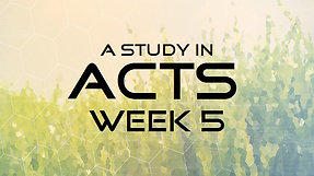 Acts Week 5