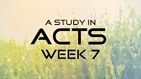Acts Week 7